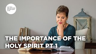 The Importance of the Holy Spirit | Joyce Meyer