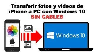 Como transferir fotos y videos de iPhone a Windows 10 PC sin cable USB