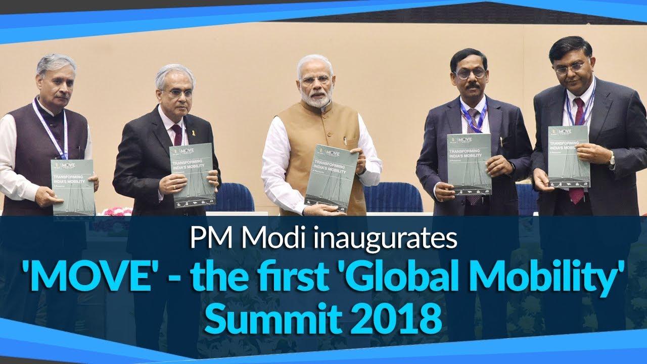 PM Modi inaugurates 'MOVE' - the first Global Mobility Summit 2018 in New  Delhi   PMO