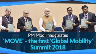 PM Modi inaugurates 'MOVE' - the first Global Mobility Summit 2018 in New Delhi | PMO