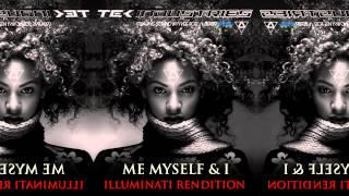 Beyonce - Me Myself And I (Illuminati Rendition)