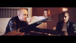 DAVE A SONY - LETCI ft. Dominika Košťálová