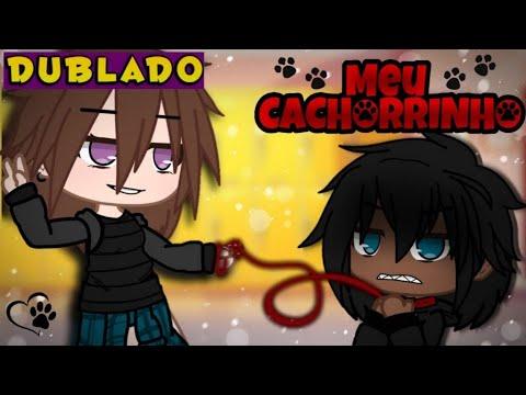 Download Meu Cachorrinho   O FILME  [DUBLADO] Mini Filme   Gacha Club