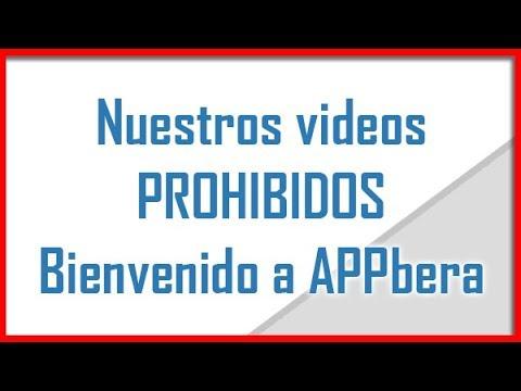 Canal APPbera - Nuestros Videos Prohibidos