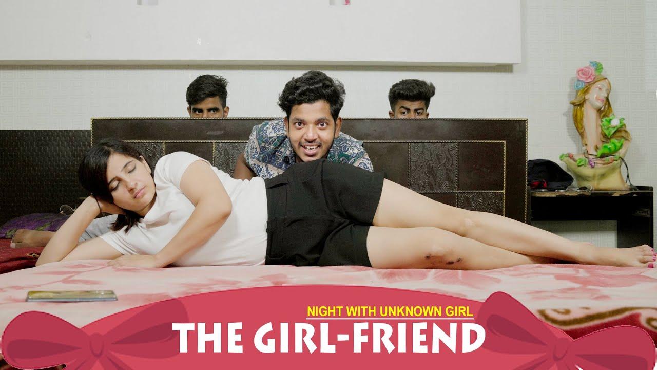 The Girl-Friend Part-1 | Night with Unknown Girl | Abhishek Kohli