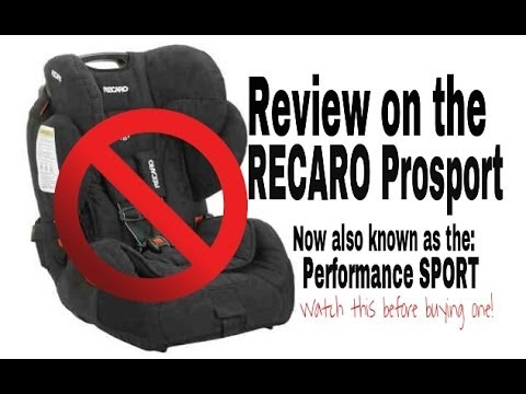 Recaro ProSPORT (AKA Performance SPORT) Carseat Review POOR DESIGN!    YouTube