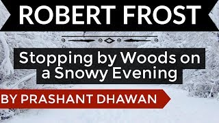 English Poems - Stopping by Woods on a Snowy Evening by Robert Frost - Explained in HINDI