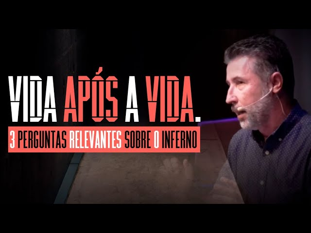 3 perguntas relevantes sobre o inferno por Sillas Campos