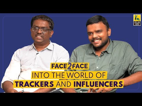 Into The World Of Trackers & Influencers | Kaushik LM & Ramesh Bala | Bardwaj Rangan | Face 2 Face