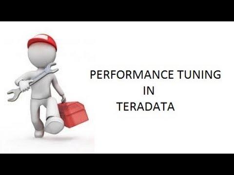 PERFORMANCE TUNING IN TERADATA