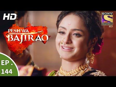 Peshwa Bajirao - पेशवा बाजीराव - Ep 144 - 10th August, 2017