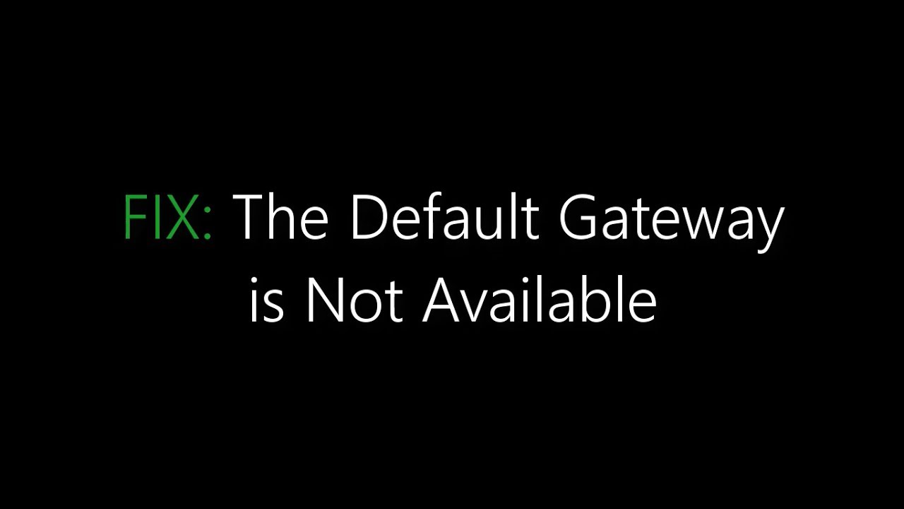 fix the default gateway is not available