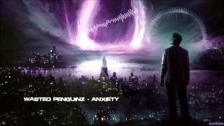 Repeat youtube video Wasted Penguinz - Anxiety [HQ Original]