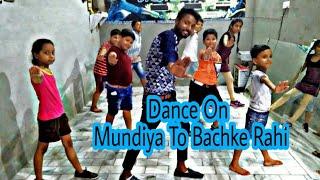 MUNDIYA TO BACHKE RAHI // BOBBY DANCE CREW //CHOREOGRAPHY BY BOBBY SINGH  //