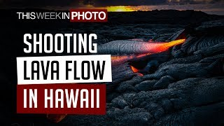 Shooting Lava Flow in Hawaii with Don Hurzeler