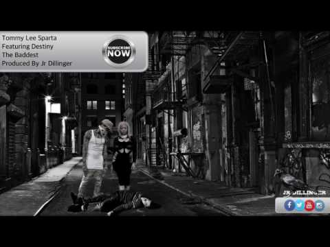 Tommy Lee Sparta Ft Destiny-The Baddest
