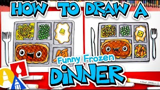 How To Draw A Fuฑny Frozen Dinner