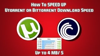 How To Speed Up/Boost Utorrent or Bittorrent Download Speed (2015 Works for all version) 4MB+