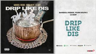 Bankroll Freddie - Drip Like Dis (Remix) Ft. Young Dolph & Lil Baby (From Trap To Rap)