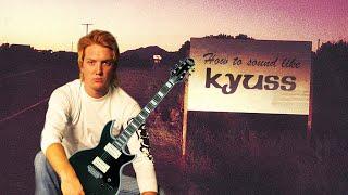 How to Sound Like Kyuss
