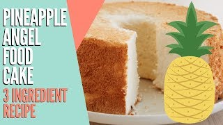 Ingre Nt Pineapple Angel Food Cake