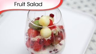 Fruit Salad - Sweet Dessert Recipe - Quick Fruit Salad Recipe By Ruchi Bharani [hd]