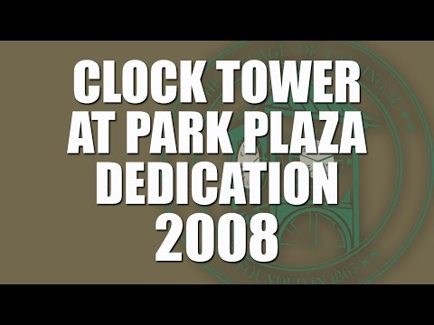 Clock Tower At Park Plaza Dedication 2008
