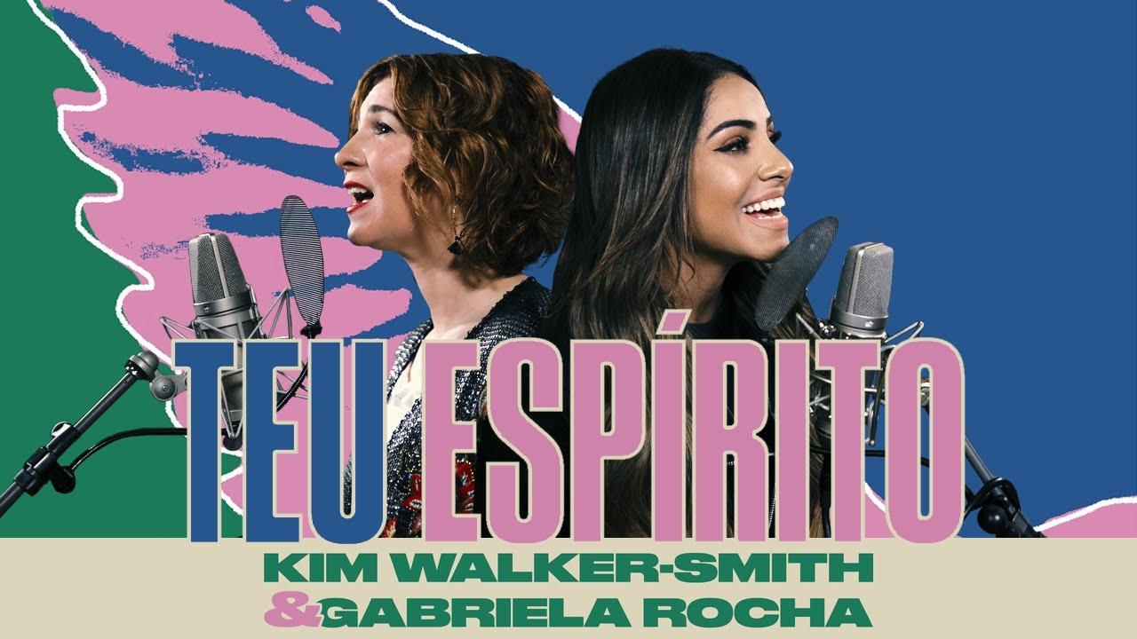 Kim Walker-Smith, Gabriela Rocha - Teu Espírito (Your Spirit)