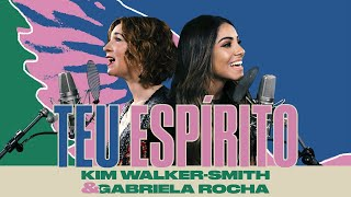 Kim Walker-Smith, Gabriela Rocha - Teu Espírito (Your Spirit)