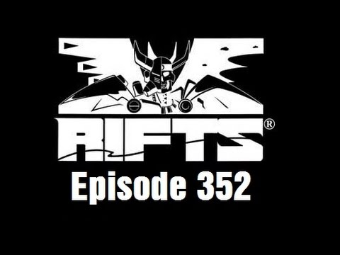 Rifts RPG Campaign Part 352