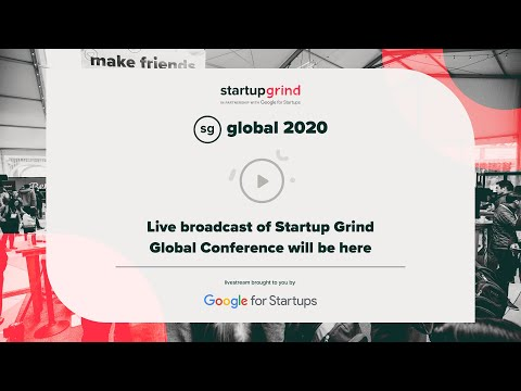 Startup Grind Global Conference Day 1