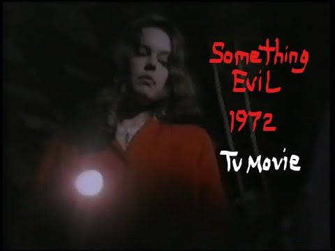 Something Evil (1972 TV - Steven Spielberg)
