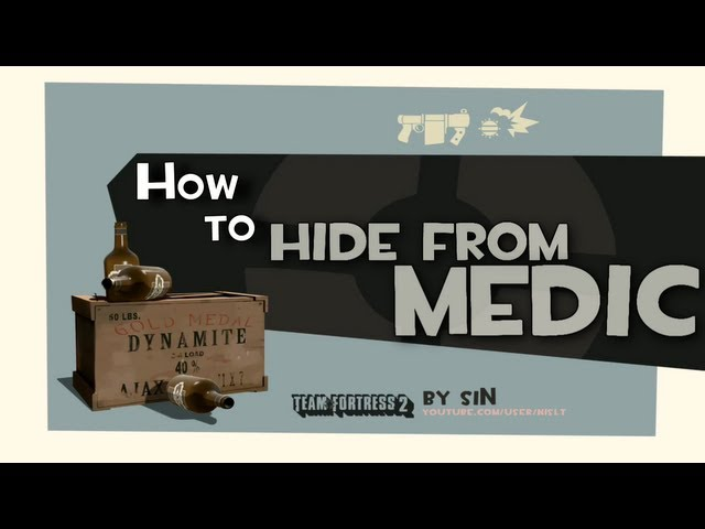 TF2: How to hide from medic