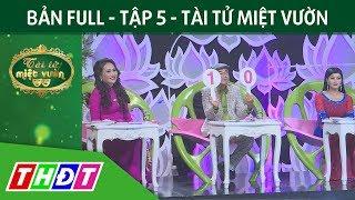 Full Tập 5 Gameshow Tài tử miệt vườn | THDT
