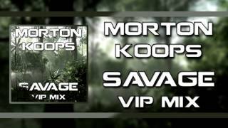Trap Hardstyle Morton Koops Savage VIP Mix.mp3