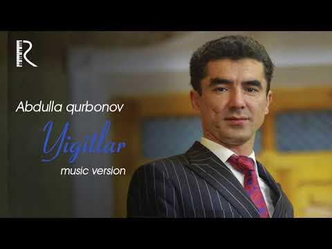 Abdulla Qurbonov - Yigitlar