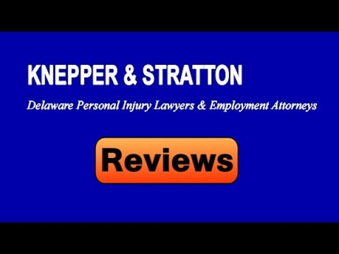 Knepper & Stratton Delaware Personal Injury Lawyers reviews