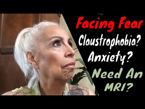 Conquering Your Fear - MRI And Claustrophobia - And Other Life Lessons