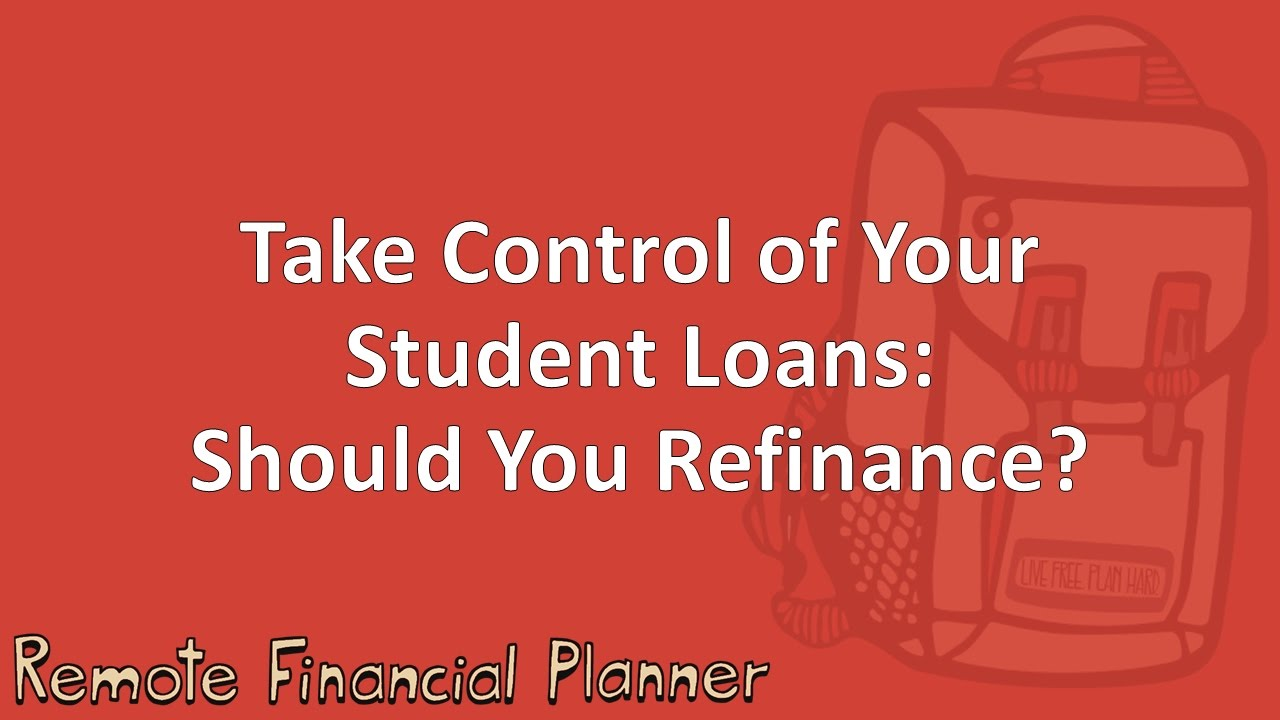 Take Control of Your Student Loans: Should You Refinance? - YouTube