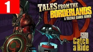 Tales from the Borderlands Episode 3 Walkthrough Part 1 Full No Commentary PC Gameplay Catch a Ride