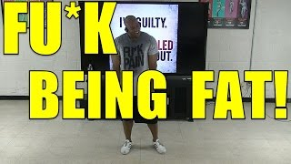 FU*K Being FAT! Lose Weight Fast with Fast Weight Loss Workout #3