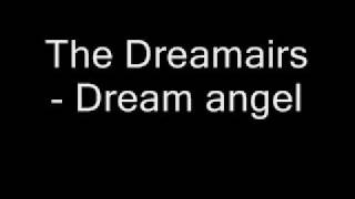 The Dreamairs - Dream angel