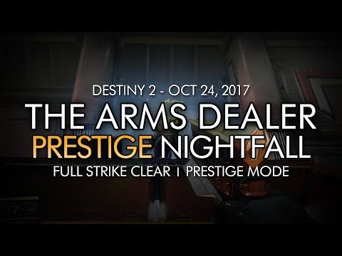 Destiny 2 - Prestige Nightfall: The Arms Dealer - Full Strike Clear Gameplay (Week 8)