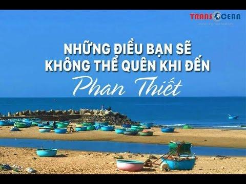 10 địa điểm  bạn không thể quên khi đến Phan Thiết – Cẩm nang du lịch