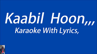 Kaabil Hoon, Original Karaoke With Lyrics, By Arjun Subba,