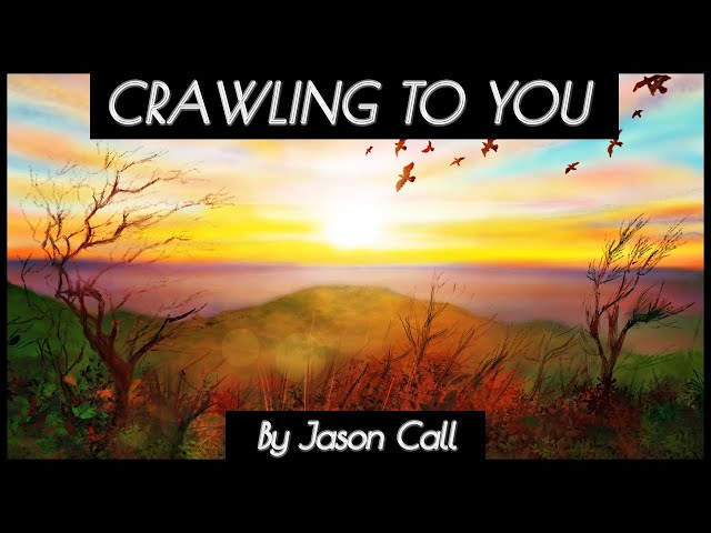 Jason Call - Crawling To You (ART MUSIC VIDEO)
