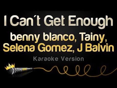 Benny Blanco, Tainy, Selena Gomez, J Balvin - I Can't Get Enough (Karaoke Version)
