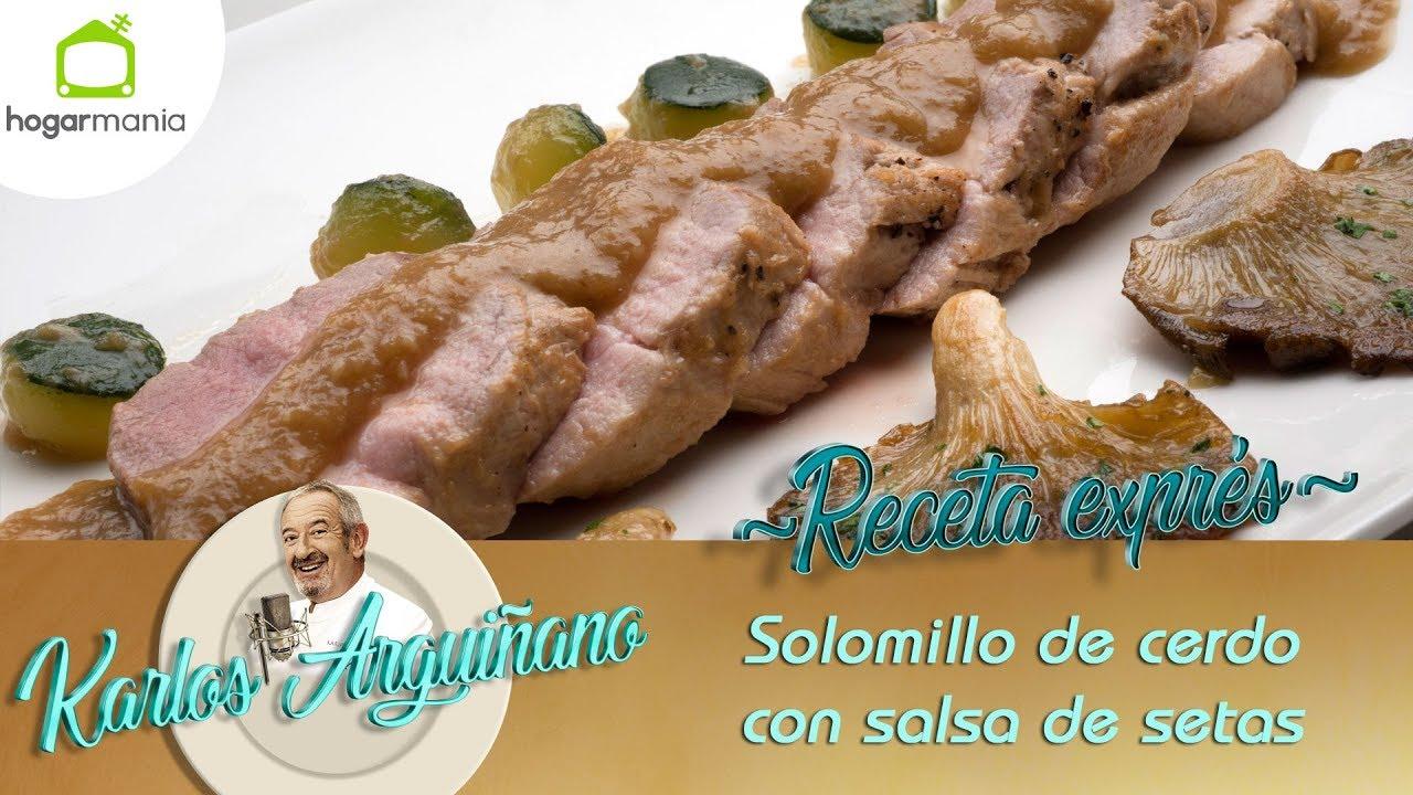 Receta De Solomillo De Cerdo Con Salsa De Setas Por Karlos Arguiñano