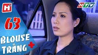 Blouse Trắng - Tập 63 | HTV Phim Tình Cảm Việt Nam Hay Nhất 2018
