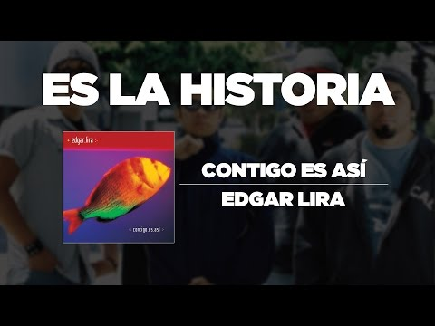 Edgar Lira - Es la historia
